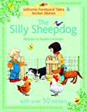 Heather Amery The Silly Sheepdog (Farmyard Tales Sticker Storybooks)