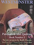 Westminster Patchwork and Quilting: Book Number 2: Twenty Projects