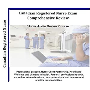 Canadian Registered Nurse Examination on 2012 Canadian Registered Nurse Exam 6 Hours  6 Audio Cds Crne Review