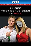 I Hope They Serve Beer in Hell (unrated) [HD]