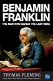 Benjamin Franklin: The Man Who Dared the Lightning (The Thomas Fleming Library)