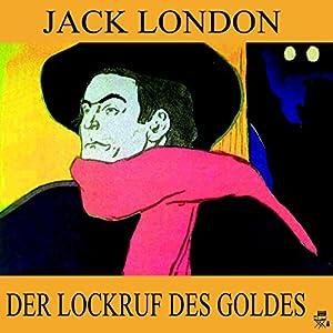 Der Lockruf des Goldes Audiobook