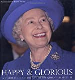 Happy and Glorious: A Celebration of the Life of HM Queen Elizabeth II