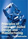 img - for Principles of Computer Aided Design and Manufacturing (2nd Edition) book / textbook / text book