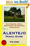 Alentejo Travel Guide: Sightseeing, H...