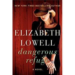 Dangerous Refuge by Elizabeth Lowell