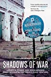 img - for Shadows of War: Violence, Power, and International Profiteering in the Twenty-First Century (California Series in Public Anthropology) book / textbook / text book