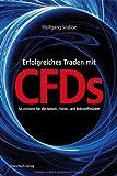 Erfolgreiches Traden mit CFDs: So erobern Sie Aktien-, Forex- und Rohstoffmärkte