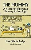 The Mummy: A Handbook of Egyptian Funerary Archaeology