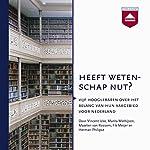 Heeft wetenschap nut? Vijf hoogleraren over het belang van hun vakgebied voor Nederland | Vincent Icke