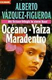 Oceano / Yaiza / Maradentro - Die Oceano- Trilogie in einem Band. - Alberto Vázquez-Figueroa