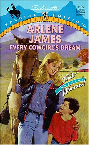 Every Cowgirl's Dream  (Silhouette Special Edition , No 1195), Arlene James