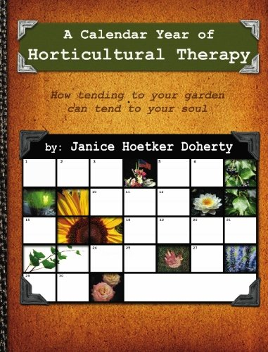 Libro a calendar year of horticultural therapy how tending your garden can tend to your soul di for Tending to the garden