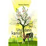 """Und dann kamst du ...: Liebesromanvon """"Verena Darms"""""""
