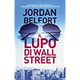 Il lupo di Wall Street: The Wolf of Wall Street (Narrativa Straniera)