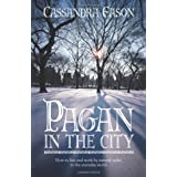 Pagan in the City: How to Live and Work by Natural Cycles in the Everyday Worldby Cassandra Eason