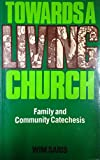 img - for Towards a Living Church book / textbook / text book
