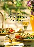 Complete Seasons Cookbook (Williams-Sonoma Seasonal Celebration) (0737020326) by Weir, Joanne