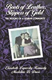 Boots of Leather, Slippers of Gold: The History of a Lesbian Community (041586934X) by Kennedy, Elizabeth Lapovsky