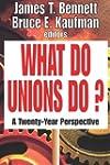 What Do Unions Do?: A Twenty-Year Per...