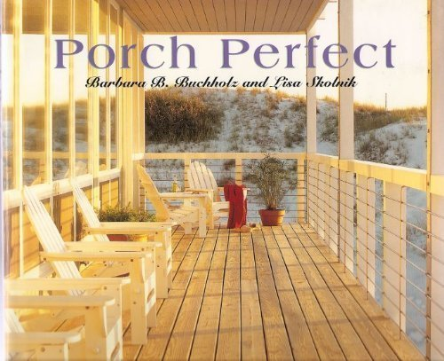 Porch Perfect, Buchholz, Barbara Ballinger; Skolnik, Lisa