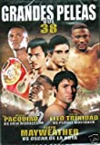 GRANDES PELEAS VOL. 38 MANNY PAQUIAO VS ERIK MORALES/FELIX TITO TRINIDAD VS PERNEL WHITTAKER/FLOYD MAYWEATHER VS OSCAR DE LA HOYA