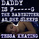 Daddy is F--king the Babysitter as She Sleeps: Breeding Rough Sleep Sex Erotica | Tessa Keating