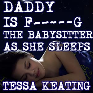 Daddy is F--king the Babysitter as She Sleeps: Breeding Rough Sleep Sex Erotica | [Tessa Keating]
