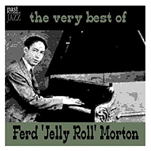 The Very Best Of Ferd 'Jelly Roll' Morton