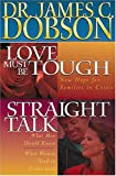 Dobson 2-in-1: Love Must Be Tough/straight Talk (0849916410) by James C. Dobson