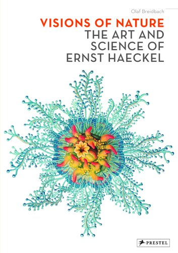 Image for Visions of Nature: The Art And Science of Ernst Haeckel