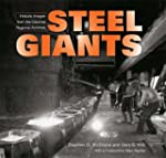 Steel Giants: Historic Images from th...