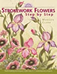Strokework Flowers Step by Step: Step...