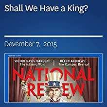 Shall We Have a King? (       UNABRIDGED) by Charles C. W. Cooke Narrated by Mark Ashby