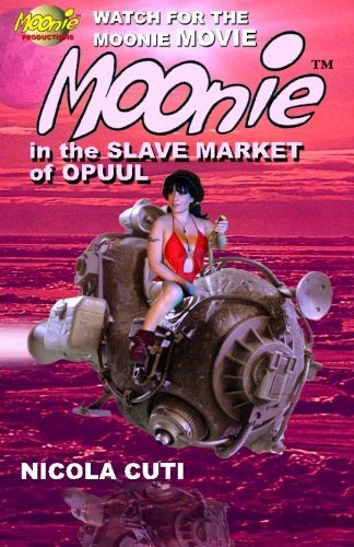Book: Moonie in the Slave Market of Opuul - Moonie the Starbabe by Nicola Cuti