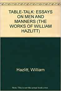 example of william hazlitt essays new writings of william hazlitt duncan wu oxford