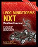 LEGO MINDSTORMS NXT: Mars Base Command (Technology in Action)