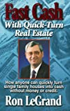 img - for Fast Cash With Quick-Turn Real Estate: How Anyone Can Quickly Turn Single Family Houses into Cash book / textbook / text book