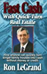 Fast Cash With Quick-Turn Real Estate...