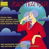 Francaix: String Trio - Wind Quintets Nos. 1 & 2 - Cor Anglais Quartet