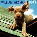 William Wegman's Pups