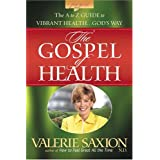 The Gospel of Health: The A to Z Guide to Vibrant Health...God's Way ~ Valerie Saxion