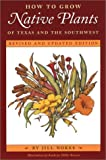 img - for How to Grow Native Plants of Texas and the Southwest: Revised and Updated Edition book / textbook / text book