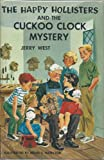 The Happy Hollisters and the Cuckoo Clock Mystery (The Happy Hollisters, No. 24) (0077255828) by Jerry West