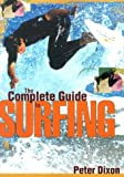 The Complete Guide to Surfing (159228292X) by Dixon, Peter