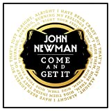 John Newman Come And Get It