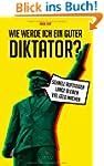 Wie werde ich ein guter Diktator?: Sc...