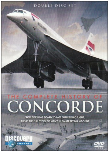 Discovery Channel - The Complete History Of Concorde [DVD]