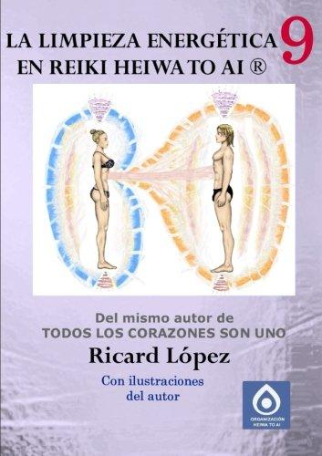 La limpieza energetica en Reiki Heiwa to Ai   [Lopez, Ricard] (Tapa Blanda)