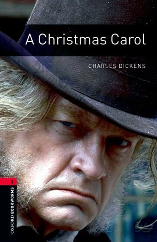 Oxford Bookworms Library: A Christmas Carol: Level 3:...